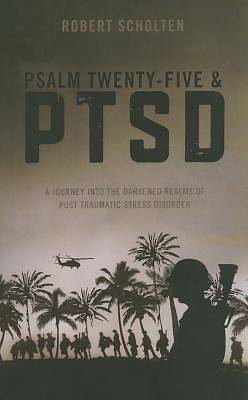 Psalm Twenty-Five and Ptsd