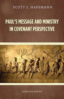 Pauls Message and Ministry in Covenant Perspective