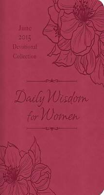 Daily Wisdom for Women 2015 Devotional Collection - June [ePub Ebook]