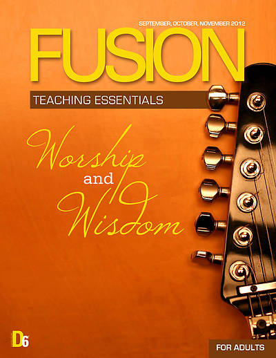 Randall House D6 Fusion Adult Teaching Essentials Fall 2012