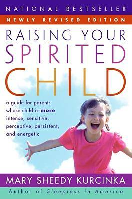 Raising Your Spirited Child Revised Edition