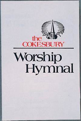 The Cokesbury Worship Hymnal Accompaniment Edition
