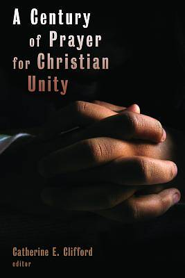 A Century of Prayer for Christian Unity