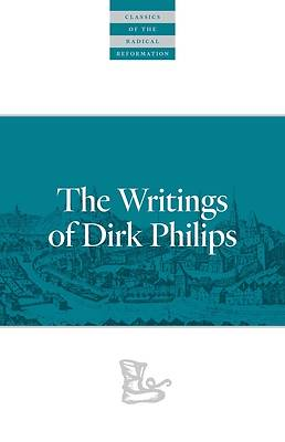 Picture of The Writings of Dirk Philips