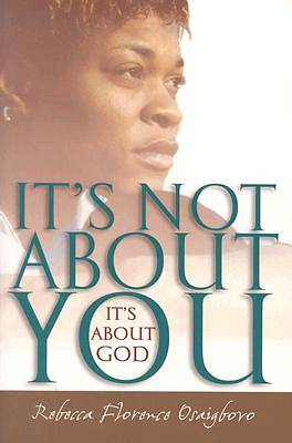 Its Not About You--Its About God