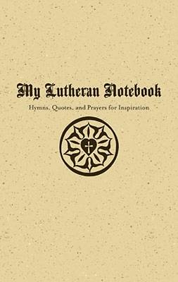 Picture of My Lutheran Notebook - Hymns, Quotes, and Prayers for Inspiration