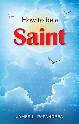 How to Be a Saint