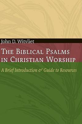 Picture of The Biblical Psalms in Christian Worship