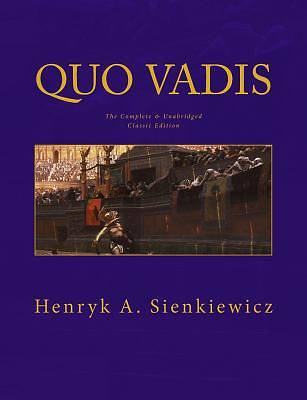 Picture of Quo Vadis the Complete & Unabridged Classic Edition