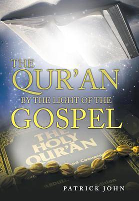 The Quran by the Light of the Gospel