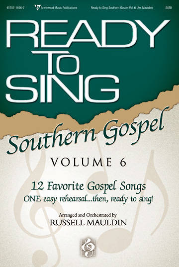 Ready To Sing Southern Gospel, Volume 6 Choral Book