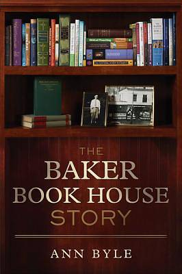 The Baker Book House Story [ePub Ebook]