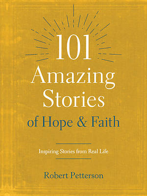 Picture of 101 Amazing Stories of Hope and Faith