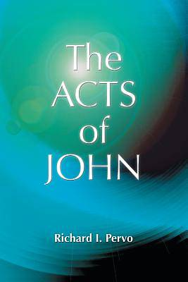 The Acts of John (Early Christian Apocrypha)