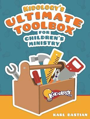Kidologys Ultimate Toolbox for Childrens Ministry