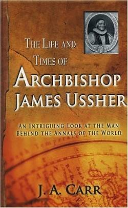The Life and Times of Archbishop James Ussher