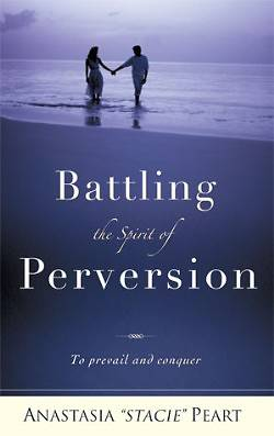 Battling the Spirit of Perversion