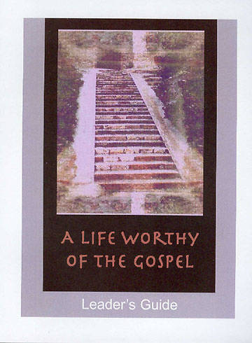A Life Worthy of the Gospel Leaders Guide