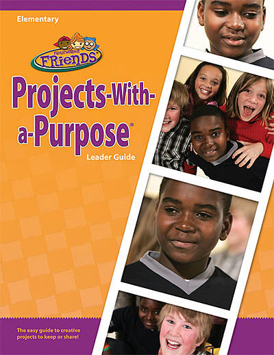 Groups Faithweaver Friends Elementary Projects-With-a-Purpose Leader Guide Fall 2012