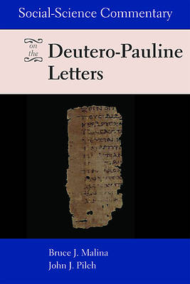 Social-Science Commentary on the Deutero-Pauline Letters
