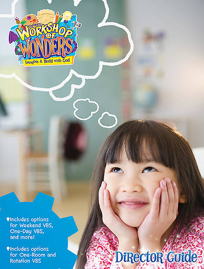 Vacation Bible School (VBS) 2014 Workshop of Wonders Director Guide