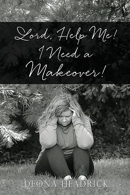 Picture of Lord, Help Me! I Need a Makeover!