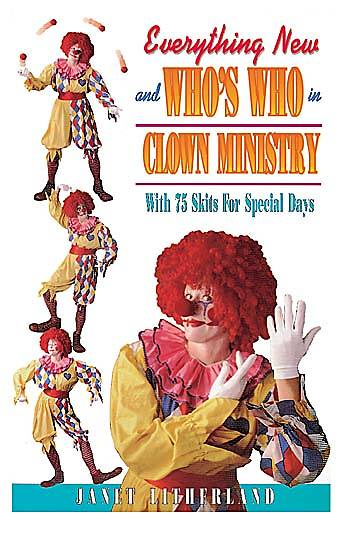 Everythying New And Whos Who In Clown Ministry