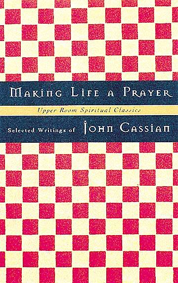 Upper Room Spiritual Classics - Making Life a Prayer