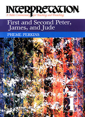 Interpretation Bible Commentary - First and Second Peter, James, and Jude