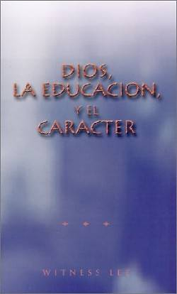 Picture of Dios, Le Educacion, y el Caracter = God, Education, and Character