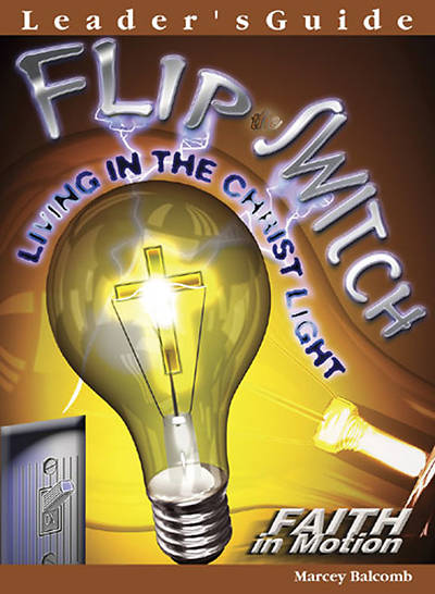 Flip the Switch - Leaders Guide  (Faith in Motion Series) - Download Edition