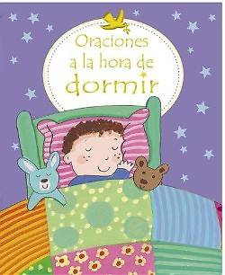 Oraciones a la Hora de Dormir = First Prayers at Bedtime