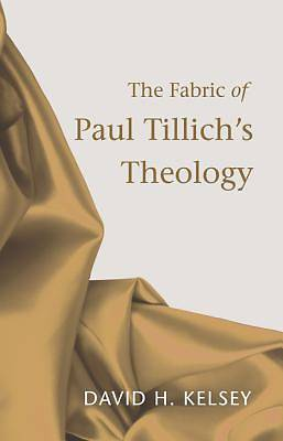 The Fabric of Paul Tillichs Theology