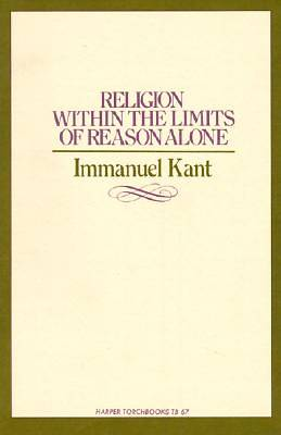 Religion Within Limits or Reason Alone