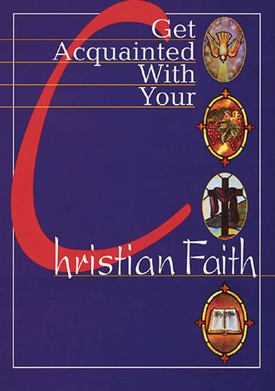 Get Acquainted With Your Christian Faith - Power Point Download