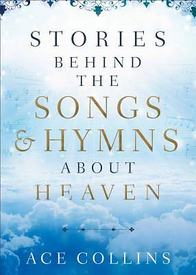 Picture of Stories Behind the Songs and Hymns about Heaven
