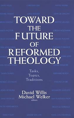 Picture of Toward the Future of Reformed Theology
