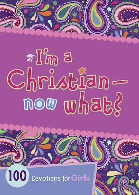 Im a Christian--Now What?