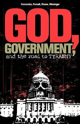 God, Government, and the Road to Tyranny