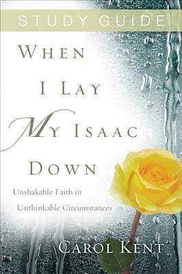 When I Lay My Isaac Down Study Guide [ePub Ebook]