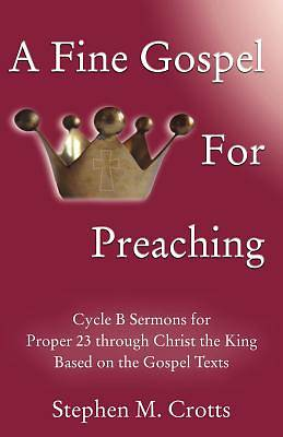 A Fine Gospel for Preaching
