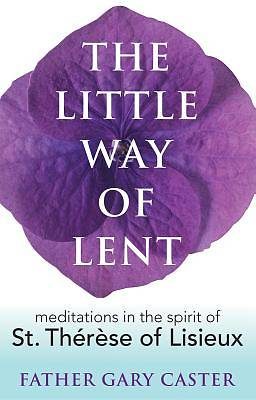 The Little Way of Lent