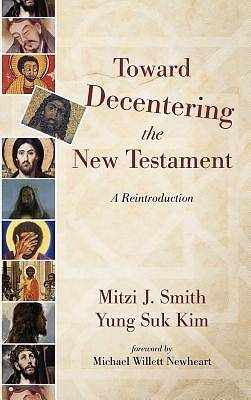 Picture of Toward Decentering the New Testament