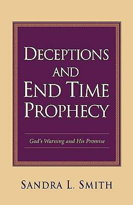 Deceptions and End Time Prophecy
