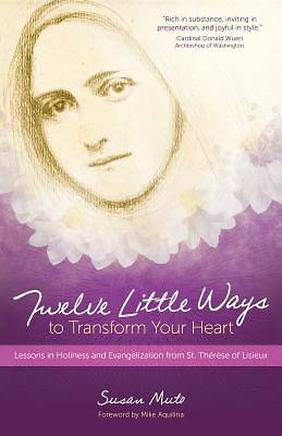 Picture of Twelve Little Ways to Transform Your Heart