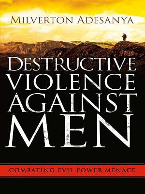 Destructive Violence Against Men [ePub Ebook]