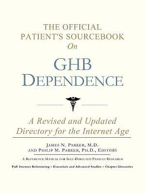 The Official Patients Sourcebook on GHB Dependence [Adobe Ebook]