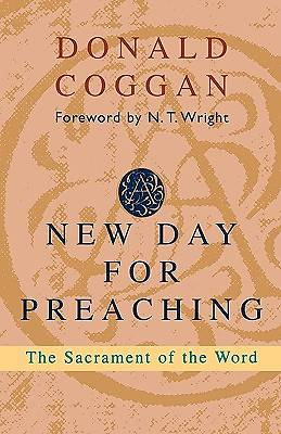 Picture of New Day for Preaching, a - The Sacrament of the Word