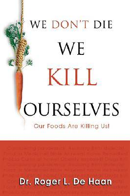 We Dont Die We Kill Ourselves