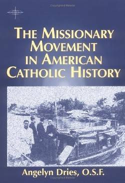 Picture of The Missionary Movement in American Catholic History